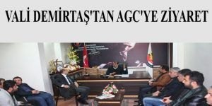 Vali Demirtaş'tan, AGC'ye Ziyaret