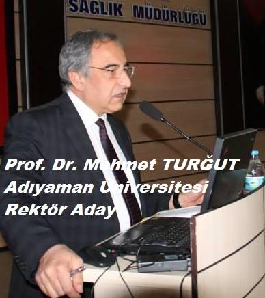 Prof. Dr. Mehmet TURĞUT, Adıyaman Üniversitesi Rektör Adayı