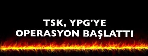 TSK OPERASYON BAŞLATTI, SAVAŞA SON ADIM.