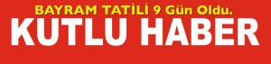 RAMAZAN BAYRAMI TATİLİ 9 GÜNE ÇIKTI.