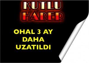 OHAL 3 AY DAHA UZATILDI