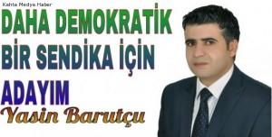Yasin Barutcu, Daha Demokratik bir sendika için Adayım